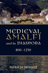 Medieval Amalfi and its Diaspora, 800-1250$