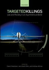 Targeted Killings – Law and Morality in an Asymmetrical World | Oxford Scholarship Online