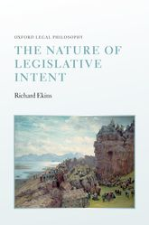 The Nature of Legislative Intent | Oxford Scholarship Online