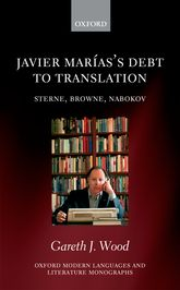 Javier Marías's Debt to Translation - Sterne, Browne, Nabokov | Oxford Scholarship Online