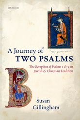 A Journey of Two PsalmsThe Reception of Psalms 1 and 2 in Jewish and Christian Tradition$