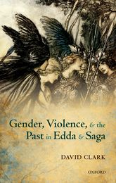 Gender, Violence, and the Past in Edda and Saga$
