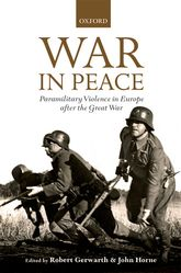 War in PeaceParamilitary Violence in Europe after the Great War$