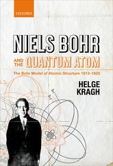 Niels Bohr and the Quantum AtomThe Bohr Model of Atomic Structure 1913–1925$