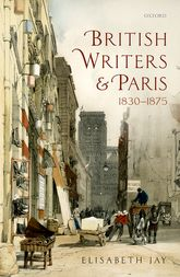 British Writers and Paris 1830–1875