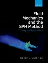 Fluid Mechanics and the SPH Method - Theory and Applications | Oxford Scholarship Online