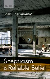 Scepticism and Reliable Belief | Oxford Scholarship Online
