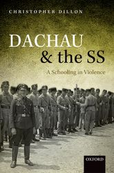 Dachau and the SSA Schooling in Violence