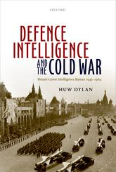 Defence Intelligence and the Cold WarBritain's Joint Intelligence Bureau 1945-1964