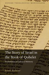 The Story of Israel in the Book of QoheletEcclesiastes as Cultural Memory$