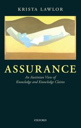 Assurance – An Austinian View of Knowledge and Knowledge Claims - Oxford Scholarship Online