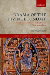Drama of the Divine EconomyCreator and Creation in Early Christian Theology and Piety