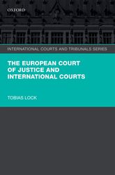 The European Court of Justice and International Courts$