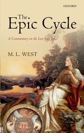 The Epic CycleA Commentary on the Lost Troy Epics