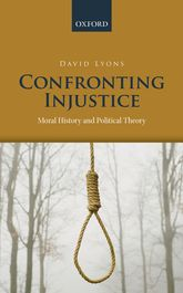 Confronting InjusticeMoral History and Political Theory$
