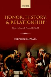 Honor, History, and RelationshipEssays in Second-Personal Ethics II$