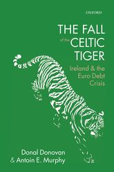 The Fall of the Celtic TigerIreland and the Euro Debt Crisis$