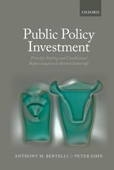 Public Policy Investment – Priority-Setting and Conditional Representation In British Statecraft - Oxford Scholarship Online