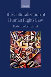 The Culturalization of Human Rights Law - Oxford Scholarship Online