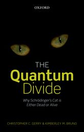 The Quantum DivideWhy Schrödinger's Cat is Either Dead or Alive