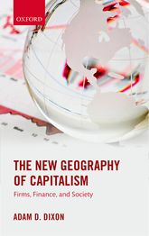 The New Geography of CapitalismFirms, Finance, and Society