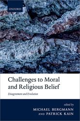 Challenges to Moral and Religious Belief – Disagreement and Evolution | Oxford Scholarship Online