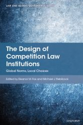 The Design of Competition Law InstitutionsGlobal Norms, Local Choices