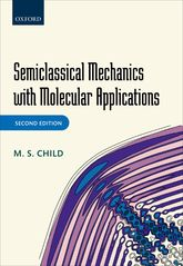 Semiclassical Mechanics with Molecular Applications$