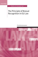 The Principle of Mutual Recognition in EU Law$