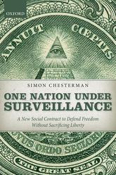 One Nation Under SurveillanceA New Social Contract to Defend Freedom Without Sacrificing Liberty$