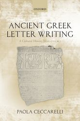 Ancient Greek Letter Writing – A Cultural History (600 BC- 150 BC) | Oxford Scholarship Online
