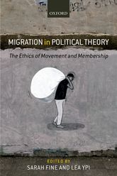 Migration in Political TheoryThe Ethics of Movement and Membership$