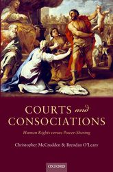 Courts and Consociations – Human Rights versus Power-Sharing - Oxford Scholarship Online