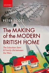 The Making of the Modern British Home