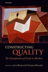 Constructing Quality – The Classification of Goods in Markets - Oxford Scholarship Online