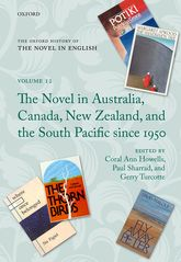 The Oxford History of the Novel in EnglishVolume 12: The Novel in Australia, Canada, New Zealand, and the South Pacific Since 1950$