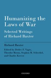 Humanizing the Laws of WarSelected Writings of Richard Baxter
