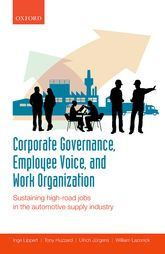 Corporate Governance, Employee Voice, and Work OrganizationSustaining High-Road Jobs in the Automotive Supply Industry