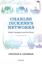 Charles Dickens's NetworksPublic Transport and the Novel