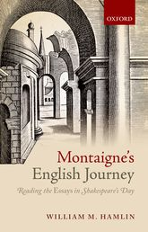 Montaigne's English JourneyReading the Essays in Shakespeare's Day$