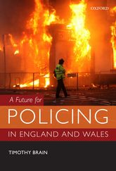 A Future for Policing in England and Wales | Oxford Scholarship Online