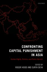 Confronting Capital Punishment in AsiaHuman Rights, Politics and Public Opinion$