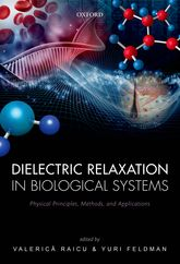 Dielectric Relaxation in Biological SystemsPhysical Principles, Methods, and Applications$