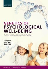 Genetics of Psychological Well-Being – The role of heritability and genetics in positive psychology | Oxford Scholarship Online