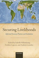 Securing LivelihoodsInformal Economy Practices and Institutions