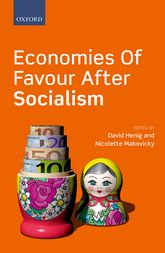 Economies of Favour after Socialism - Oxford Scholarship Online