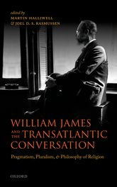 William James and the Transatlantic ConversationPragmatism, Pluralism, and Philosophy of Religion$