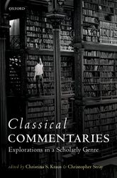 Classical CommentariesExplorations in a Scholarly Genre$