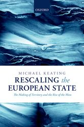Rescaling the European State – The Making of Territory and the Rise of the Meso - Oxford Scholarship Online