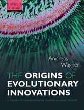 The Origins of Evolutionary InnovationsA Theory of Transformative Change in Living Systems